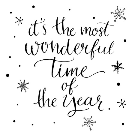 saying: Its the most wonderful time of the year. Inspirational quote about winter. Modern calligraphy phrase with hand drawn snowflakes. Lettering for christmas greeting cards and posters.