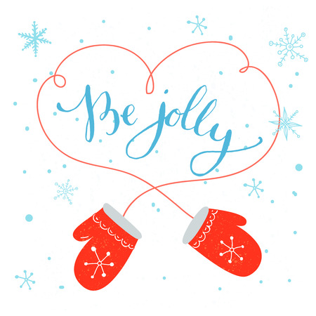 Be jolly. Modern calligraphy for Christmas cards and posters, vector lettering with cute red mitten pair and blue snowflakes. 矢量图像