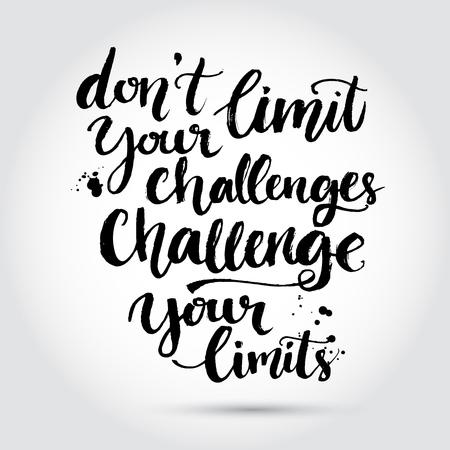 inspiración: No limite sus desafíos, reta a tus límites. Cita inspirada en el fondo blanco con la textura de tinta desordenado, tipografía cepillo para el cartel, la camiseta o la tarjeta. Vector caligrafía arte.