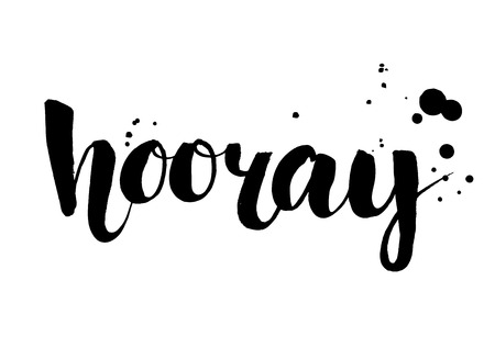 jubilation: Hooray - modern calligraphy text handwritten with ink and brush. Positive saying, hand lettering for cards, posters and social media content.