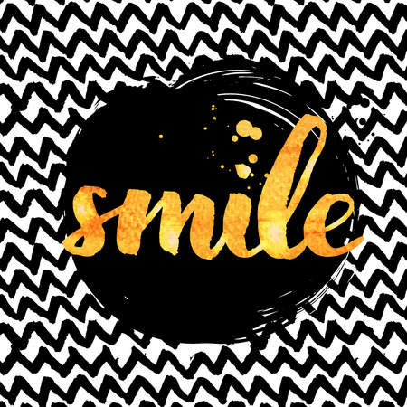 Smile. Golden calligraphy with ink drops. Inspirational quote expressive handwritten with brush on zigzag marker texture. Vector design for t-shirts, cards and wall art.