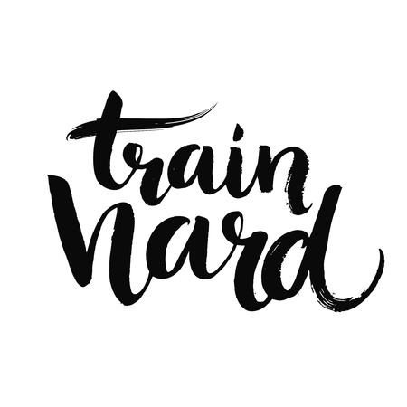 Train hard. Motivational quote about sport, job and diligence. Vector lettering for gym posters, social media content, cards