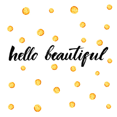 gal: Hello beautiful. Inspirational typography at golden dots background. Vector calligraphy design.