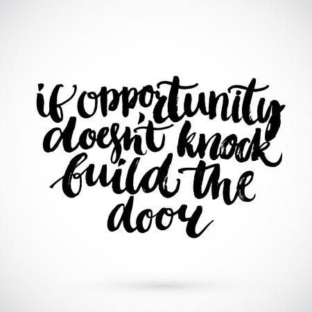 Motievendiecitaat - als kans niet kloppen bouwen aan de deur. Inspirational zeggen, handgeschreven borstel script kalligrafie. Ruwe vector typografie.