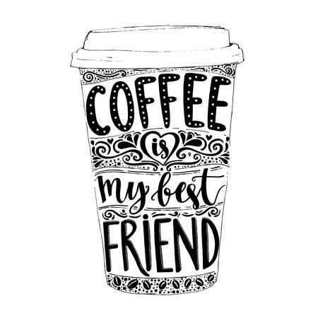 De koffie is mijn beste vriend. Pretcitaat, vector belettering in hoge koffiemok. Take away cafe poster, t-shirt voor cafeïne verslaafden. Vector ontwerp.