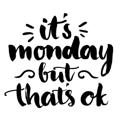ok: Its monday but its ok. Fun quote handwritten with brush calligraphy. Vector typography design for cards, t-shirt, posters and social media content. Illustration