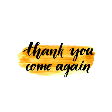 again: Thank you, come again. Calligraphy phrase handwritten on gold paint. Brush lettering for client service, message after purchase. Vector design.