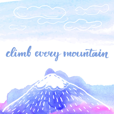 Climb every mountain. Calligraphy phrase, inspirational quote, brush lettering for cards, posters and social media content. Vector design.