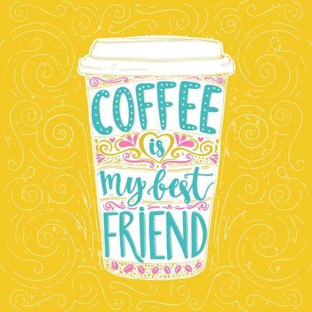 커피는 나의 가장 친한 친구입니다. 재미 인용, 키 큰 커피 잔 벡터 문자. 카페 포스터, 카페인 중독자를위한 티셔츠를 데려가. 벡터 디자인.
