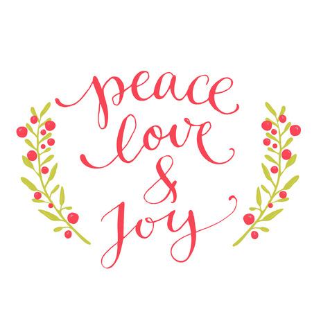 La pace, l'amore e il testo di gioia. Cartolina di Natale con il tipo scritto a mano su misura, vettore penna calligrafia. frase rosso con bacche invernali corona. Vettoriali