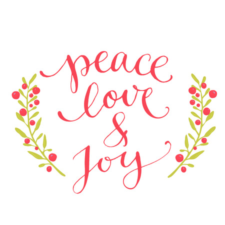 joy: Peace, love and joy text. Christmas card with custom handwritten type, vector point pen calligraphy. Red phrase with winter berries wreath. Illustration