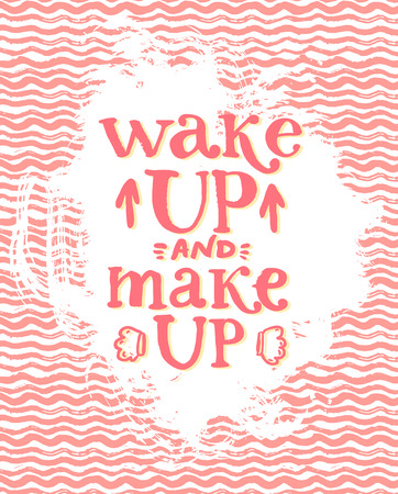 workshop: Wake up and make up - fun lettering quote about woman, beauty and cosmetics. Handwritten pastel pink phrase on raw ink strokes background