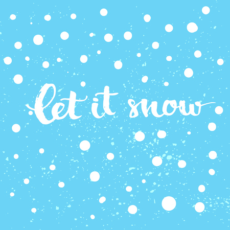 let it snow: Let it snow - winter card with white snow and hand lettering at blue background. Vector Christmas card with modern calligraphy