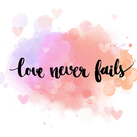 fails: Love never fails. Black inspirational quote on pastel pink background, brush typography for poster, t-shirt or card. Vector calligraphy art. Romantic phrase about love and relationship Illustration
