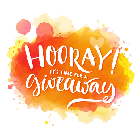 time: Hooray, its time for a giveaway. Banner for social media contests and promo, positive vector lettering at bright orange and red watercolor background with splashes of paint
