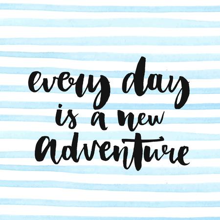 cotizacion: Cada día es una nueva aventura. Cita inspirada de la vida, frase positiva. Texto caligrafía moderna, escrita a mano con pincel y tinta negro en rayas de acuarela de fondo.