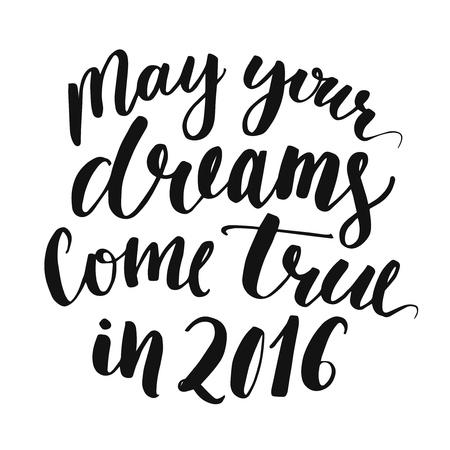 congratulations: Que sus sue�os se hagan realidad en 2016. letras de la escritura manuscrita para tarjetas de felicitaci�n de Navidad. la caligraf�a de tinta negro aislado en el fondo blanco Vectores