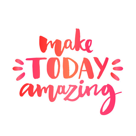 Make today amazing. Inspirational quote, custom lettering for posters, t-shirts and social media content. Vector colorful calligraphy isolated on white background Vettoriali
