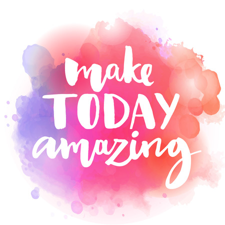 today: Make today amazing. Inspirational quote at colorful watercolor splash background, custom lettering for posters, t-shirts and cards. Vector brush calligraphy. Illustration