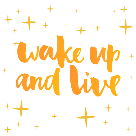 wake up happy: Wake up and live. Inspirational quote, positive saying lettering, Brush calligraphy, yellow typography with stars background.