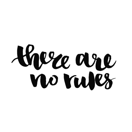 black and white: There are no rules.  Inspirational quote handwritten with black ink and brush, custom lettering for posters, t-shirts and cards. Vector calligraphy isolated on white background Illustration