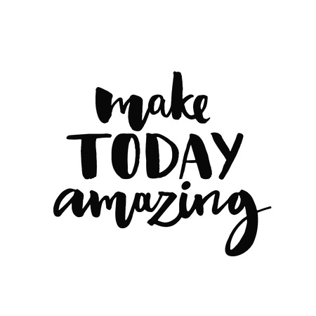 make my day: Make today amazing. Inspirational quote handwritten with black ink and brush, custom lettering for posters, t-shirts and cards. Vector calligraphy isolated on white background