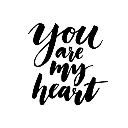 black wall: You are my heart. Romantic inspirational quote for valentines day cards, greetings, t-shits and wall art posters. Vector black calligraphy isolated on white background