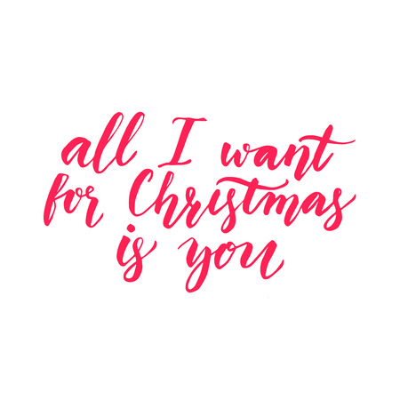 i want you: All I want for Christmas is you. Inspirational quote for Christmas greeting cards, Modern calligraphy phrase, red typography isolated on white background
