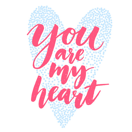 love confession: You are my heart. Valentines day quote, modern brush calligraphy and heart shape. Love confession, vector typography card