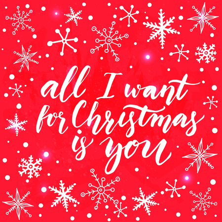 All I want for Christmas is you. Inspirational quote for Christmas cards and greetings. Modern calligraphy phrase on red background with white snowflates. Vector design.