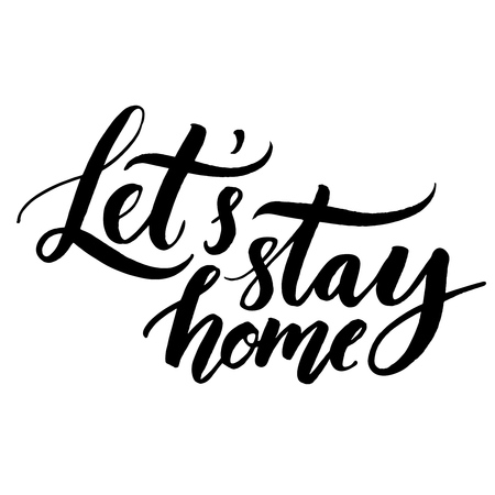 coziness: Lets stay home. Vector quote, handwritten with brush. Modern calligraphy for posters, social media content and cards. Black saying isolated on white background Illustration