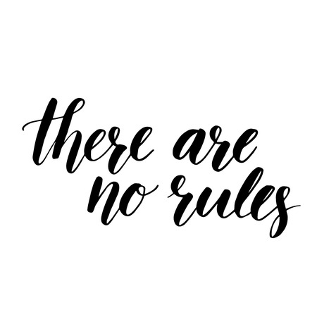 slant: There are no rules. Inspirational quote handwritten with black ink and brush, custom lettering for posters, t-shirts and cards. Vector calligraphy isolated on white background. Illustration