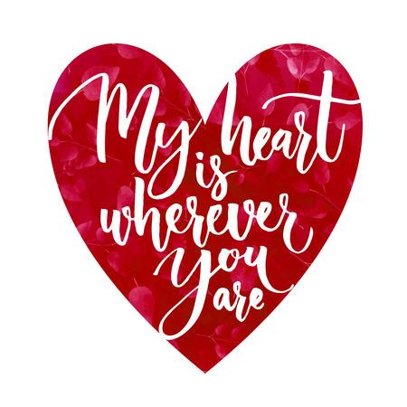 romantyczny: Moje serce jest tam, gdzie jesteś. Romantyczny fraza dla kart Walentynki i inspirujących plakatów. Nowoczesne kaligrafia na kształt serca. Ilustracja