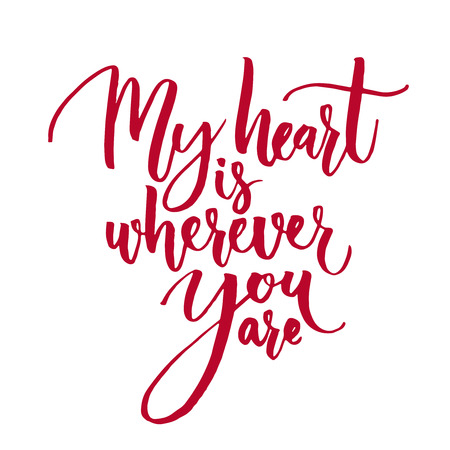 wherever: My heart is wherever you are. Watercolor brush lettering, blue and purple colors. Romantic phrase for Valentines  Day cards and inspirational posters. Modern calligraphy isolated on white background.