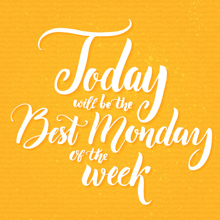 Today will be the best Monday of the week. Fun saying about week start, office humor, motivational quote at positive yellow background. Vector lettering for social media content and posters 일러스트
