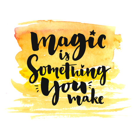 Magic is something you make. Brush lettering on yellow watercolor texture. Typography poster with inspirational quote, romantic greeting card for valentines day Vectores