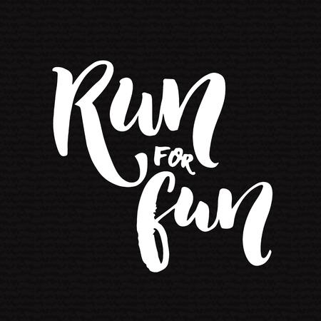 correr: Correr por diversión. Deporte motivación decir, cita letras de la mano. Cartel de motivación de gimnasio, una frase para la camiseta