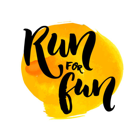 Run for fun. Sport motivation saying, hand lettering quote. Motivational poster for gym, phrase for t-shirt.