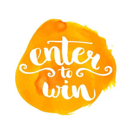 プレゼントのバッジを獲得するを入力します。ソーシャル メディア コンテストのバナーです。オレンジ色の水彩汚れでレタリングをブラシします。