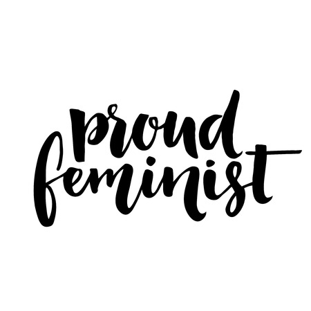 feminist: Proud feminist text, vector feminism quote for t shirt and wall art. Brush lettering feminism saying. Black and white inscription.