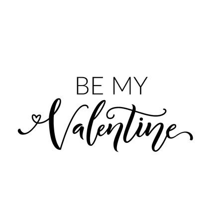 wisdom: Be my Valentine text. Vector calligraphy black type isolated on white background. Lettering for Valentines day card