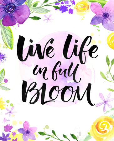 violet flowers: Live life in full of bloom. Inspirational saying, hand lettering card with warm wishes. Watercolor flowers and brush calligraphy. Bright yellow, purple and violet colors. Stock Photo