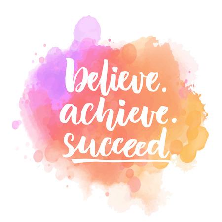 믿고, 성취하고, 성공하십시오. 동기 부여 따옴표 자주색과 분홍색 얼룩에. 포스터, 영감을주는 카드 및 소셜 미디어 콘텐츠 일러스트