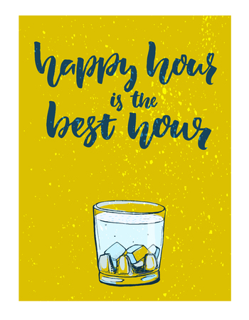 best background: Happy hour is the best hour. Fun poster for bar with glass of alcohol drink with green grunge background