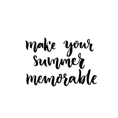 memorable: Make your summer memorable. Inspirational quote handwritten on white background. Script brush lettering