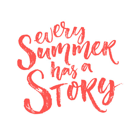 Every Summer Has A Story. Inspiration Quote, Brush Lettering Stock Vector    58407002