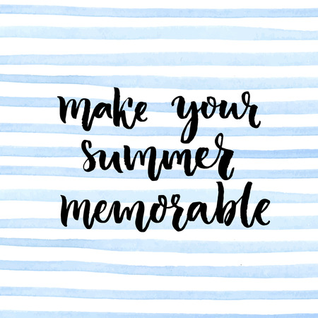 memorable: Make your summer memorable. Morivation quote lettering on blue watercolor stripes background. Script brush lettering