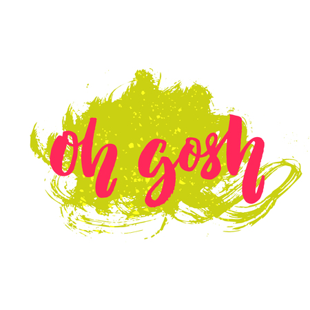 in amazement: Oh gosh. Funny text for t-shirts, cards and posters, Brush lettering, pink typography on green splash