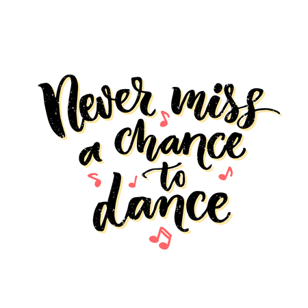 Never miss a chance to dance. Inspiration phrase about dancing. Ballroom poster design with pink hand drawn music notes. 版權商用圖片 - 59291042