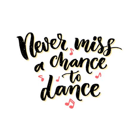 Nunca pierdas la oportunidad de bailar. La inspiración frase sobre el baile. Diseño del cartel del salón de baile con dibujados a mano notas de la música de color rosa.